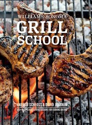 Williams-Sonoma Grill School af Andrew Schloss, David Joachim