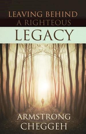 Bog, paperback Leaving Behind a Righteous Legacy af Armstrong Cheggeh