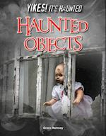 Haunted Objects (Yikes Its Haunted)