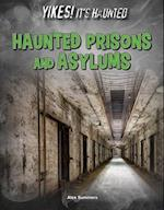 Haunted Prisons and Asylums (Yikes Its Haunted)