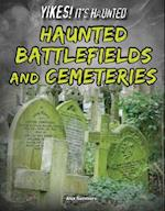 Haunted Battlefields and Cemeteries (Yikes Its Haunted)