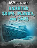 Haunted Ships, Planes, and Cars (Yikes Its Haunted)