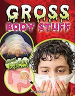 Gross Body Stuff (Gross Me Out)