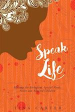 Speak Life - Blessings for Biological, Special Needs, Foster, and Adopted Children