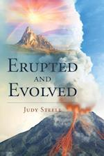 Erupted and Evolved