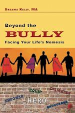 Beyond the Bully