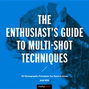Enthusiast's Guide to Multi-Shot Techniques af Alan Hess