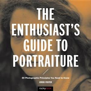 Enthusiast's Guide to Portraiture af Jerod Foster