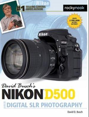 David Busch's Nikon D500 Guide to Digital SLR Photography af David D. Busch