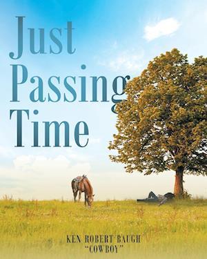 Just Passing Time af Ken Robert Cowboy Baugh