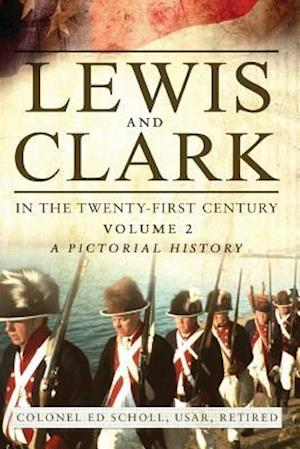 Bog, paperback Lewis and Clark in the Twenty-First Century af Usar Retired Scholl