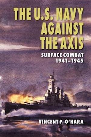 Bog, paperback The U.s. Navy Against the Axis af Vincent P. O'Hara