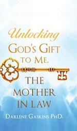 Unlocking God\'s Gift to Me, the Mother in Law