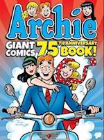 Archie Giant Comics 75th Anniversary Book (Archie Giant Comics Digests)