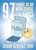 97 Things to Do with Dental Floss