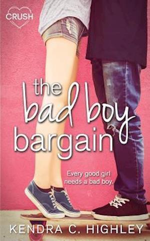 Bog, paperback The Bad Boy Bargain af Kendra C. Highley