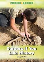 Careers If You Like History (Finding a Career)