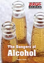 The Dangers of Alcohol (Drug Dangers)