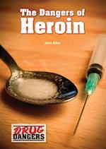 The Dangers of Heroin (Drug Dangers)