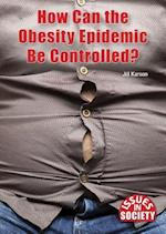 How Can the Obesity Epidemic Be Controlled? (Issues in Society)