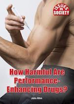 How Harmful Are Performance-Enhancing Drugs? (Issues in Society)