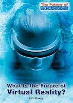 What Is the Future of Virtual Reality? (Future of Technology)
