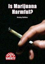 Is Marijuana Harmful? (Issues in Society)