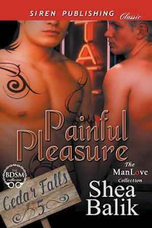 Bog, paperback Painful Pleasure [Cedar Falls 5] (Siren Publishing Classic Manlove) af Shea Balik