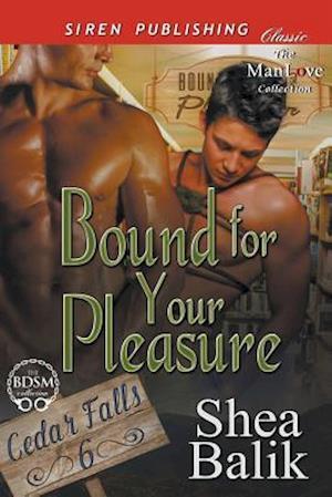 Bog, paperback Bound for Your Pleasure [Cedar Falls 6] (Siren Publishing Classic Manlove) af Shea Balik