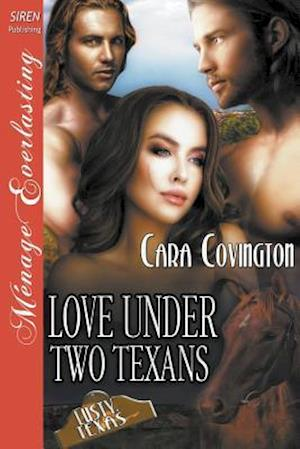 Bog, paperback Love Under Two Texans [The Lusty, Texas Collection] (Siren Publishing Menage Everlasting) af Cara Covington