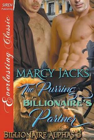 Bog, paperback The Purring Billionaire's Partner [Billionaire Alphas 3] (Siren Publishing Everlasting Classic Manlove) af Marcy Jacks