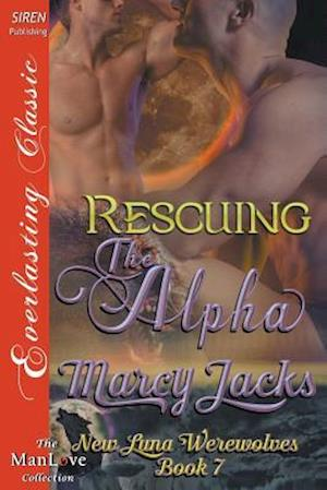 Bog, paperback Rescuing the Alpha [New Luna Werewolves 7] (Siren Publishing Everlasting Classic Manlove) af Marcy Jacks