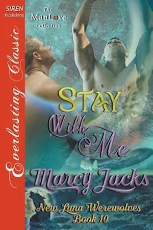 Bog, paperback Stay with Me [New Luna Werewolves 10] (Siren Publishing Everlasting Classic Manlove) af Marcy Jacks