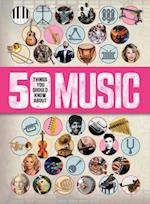 50 Things You Should Know About Music (50 Things You Should Know About)