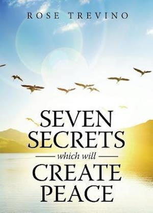 Bog, paperback Seven Secrets Which Will Create Peace af Rose Trevino