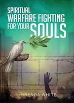 Spiritual Warfare Fighting for Your Souls