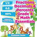 Fractions Decimals & Percents Grade 4 Math Essentials