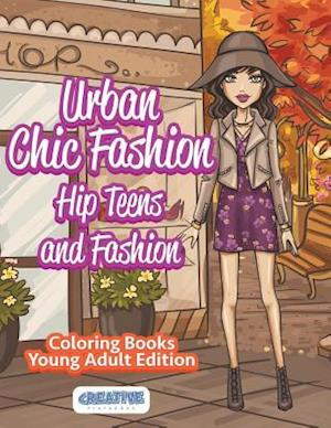 Bog, paperback Urban Chic Fashion, Hip Teens and Fashion Coloring Books Young Adult Edition af Creative Playbooks