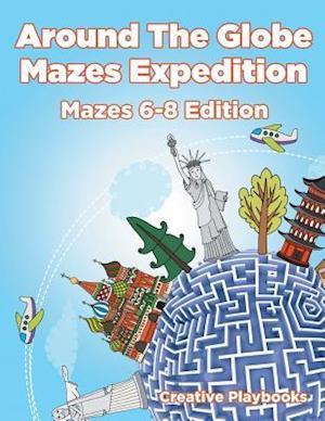 Bog, paperback Around the Globe Mazes Expedition Mazes 6-8 Edition af Creative Playbooks