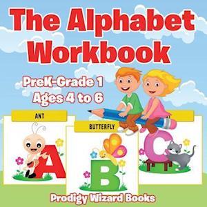 Bog, paperback The Alphabet Workbook Prek-Grade K - Ages 4 to 6