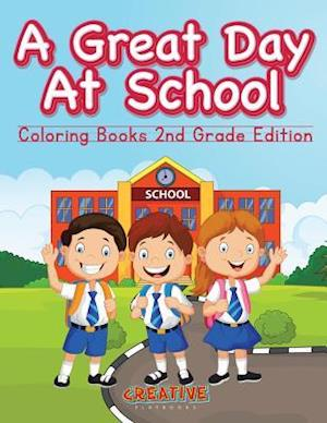 Bog, paperback A Great Day at School - Coloring Books 2nd Grade Edition af Creative Playbooks