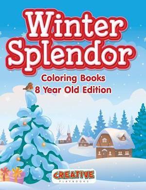 Bog, paperback Winter Splendor - Coloring Books 8 Year Old Edition af Creative Playbooks