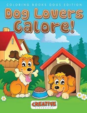 Bog, paperback Dog Lovers Galore! Coloring Books Dogs Edition af Creative Playbooks