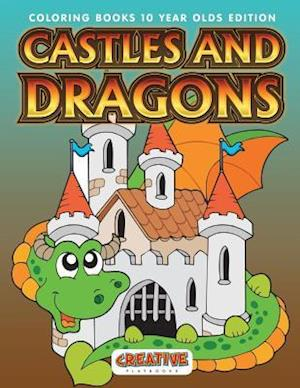 Bog, paperback Castles and Dragons Coloring Books 10 Year Olds Edition af Creative Playbooks