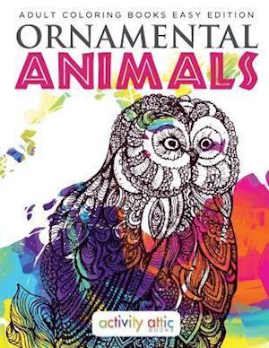 Bog, paperback Ornamental Animals - Adult Coloring Books Easy Edition af Activity Attic Books