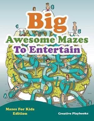 Bog, paperback Big Awesome Mazes to Entertain - Mazes for Kids Edition af Creative Playbooks