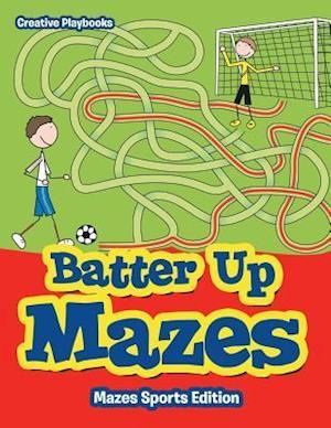 Bog, paperback Batter Up Mazes - Mazes Sports Edition af Creative Playbooks