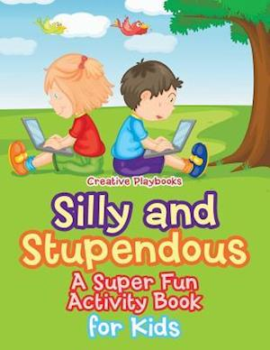 Bog, paperback Silly and Stupendous a Super Fun Activity Book for Kids af Creative Playbooks