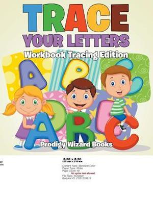 Bog, paperback Trace Your Letters Workbook Tracing Edition af Prodigy Wizard Books