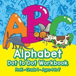 Bog, paperback Alphabet Dot to Dot Workbook Prek-Grade 1 - Ages 4 to 7